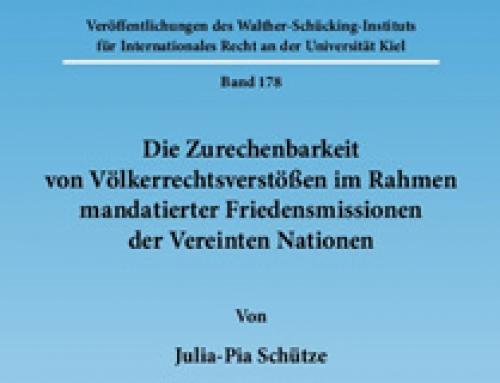 Die Zurechenbarkeit von Völkerrechtsverstößen im Rahmen mandatierter Friedensmissionen der Vereinten Nationen / Julia-Pia Schütze